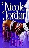 To Seduce a Bride: A Novel (Courtship Wars)