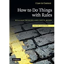 By William Twining How to Do Things with Rules (Law in Context) (5th Edition) [Paperback]