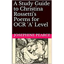 A Study Guide to Christina Rossetti's Poems for OCR 'A' Level (English Edition)