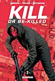 Kill or Be Killed T02 - Format Kindle - 9782413011804 - 11,99 €