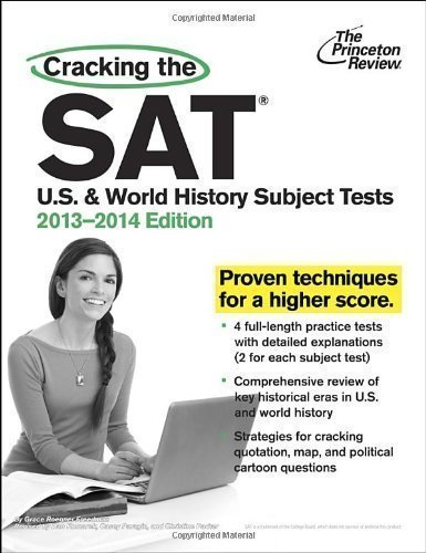 Cracking the SAT U.S. & World History Subject Tests, 2013-2014 Edition (College Test Preparation) by unknown [2013]