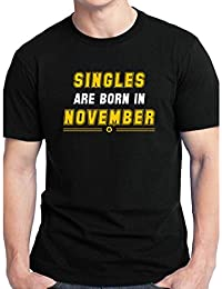 Grafytees Singles Are Born In November Classic Unisex Graphic Printed Birthday Month Round Neck T-Shirt