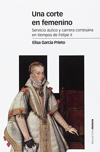 Una corte en femenino (Estudios) por Elisa García Prieto