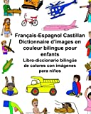 Français-Espagnol Castillan Dictionnaire d'images en couleur bilingue pour enfants Libro-diccionario bilingüe de colores con imágenes para niños (FreeBilingualBooks.com)