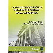 La administración pública de la responsabilidad social corporativa (COEDICIÓN)