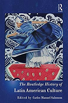Epub Gratis The Routledge History of Latin American Culture (Routledge Histories)
