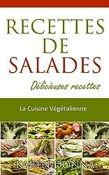La Cuisine Végétalienne. Recettes De Salades. Délicieuses recettes. (La Cusine Végétalienne t. 2)