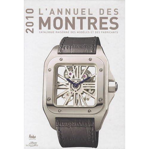 L'annuel des montres : Catalogue raisonné des modèles et des fabricants, 11e année