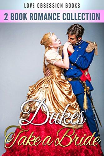 Dukes Take a Bride Romance Box Set