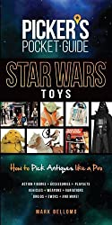 Picker's Pocket Guide - Star Wars Toys: How to Pick Antiques Like A Pro by Mark Bellomo (2015-12-01)