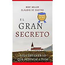 """""""EL GRAN SECRETO"""" : Te enseña cómo obtener lo que le pedimos a DIOS (GRANDES TESTIMONIOS)"""