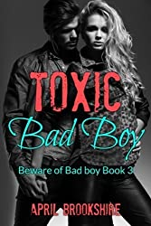 Toxic Bad Boy (Beware of Bad Boy) (Volume 3) by April Brookshire (2015-03-30)