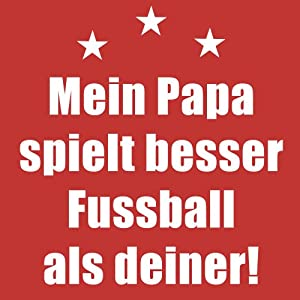 ::: MEIN PAPA SPIELT BESSER FUSSBALL ALS DEINER ::: Baby Body Mädchen & Jungen