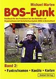 BOS-Funk: Band 2: Funkrufnamen - Kanäle - Karten