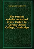 The Pauline epistles contained in ms. Parker 32, Corpus Christi College, Cambridge