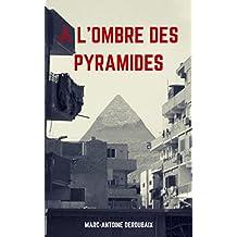 À l'ombre des Pyramides (French Edition)