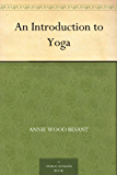 An Introduction to Yoga (English Edition)