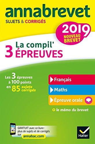 Annales du brevet Annabrevet 2019 La compil' 3 épreuves: sujets, corrigés & conseils de méthode por Bernard Demeillers