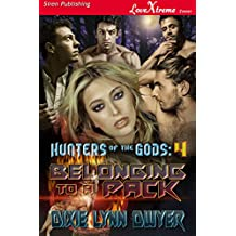 Hunters of the Gods 4: Belonging to a Pack (Siren Publishing LoveXtreme Forever)