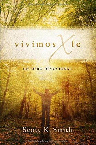 Vivimos X fe: Un libro devocional