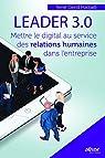 Leader 3.0: Préserve l'équilibre entre les relations humaines et le monde digital par Hadjadj