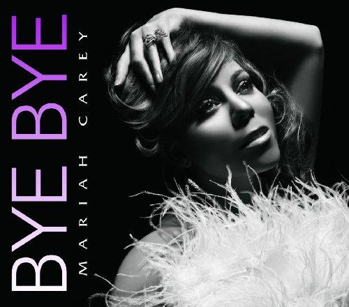 Bye Bye (Mariah Carey Music)