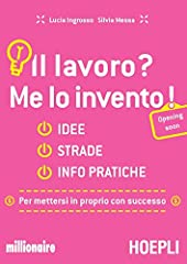 Idea Regalo - Il lavoro? Me lo invento! Idee, strade, info pratiche per mettersi in proprio con successo