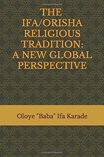 The Ifa/Orisha Religious Tradition: A New Global Perspective