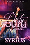 Dirty South Secrets by Syrius (2016-04-05)