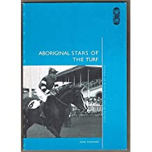 Aboriginal Stars of the Turf : Jockeys of Australian Racing History