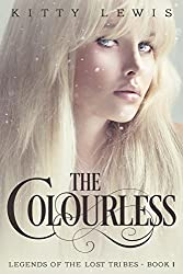 The Colourless (Legends Of The Lost Tribes Book 1)