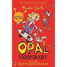 Opal Moonbaby and the Best Friend Project (book 1) by Maudie Smith (2015-05-07)