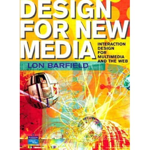 Design for New Media: Interaction Design for Multimedia and the Web by Lon Barfield (2003-10-16)