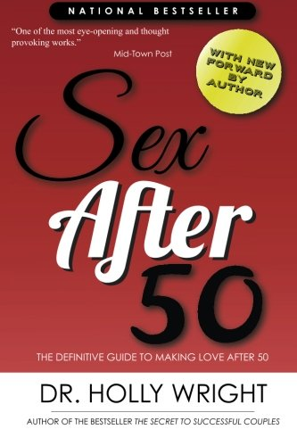 Sex After 50: The Definitive Guide to Making Love After 50