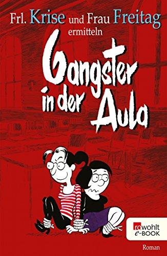 Gangster in der Aula (Frl. Krise und Frau Freitag ermitteln 3)
