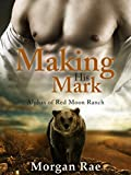 Making His Mark: (Alphas of Red Moon Ranch: Part 2) BBW Shifter Mail Order Bride Romance