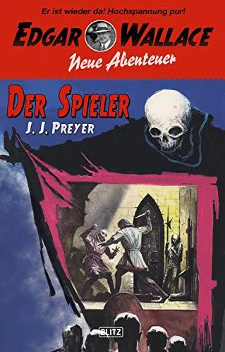 Edgar Wallace - Neue Abenteuer 04: Der Spieler (German Edition)