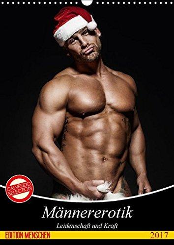Männererotik. Leidenschaft und Kraft (Wandkalender 2017 DIN A3 hoch): Stilvolle Männererotik und starke Muskeln für schöne Momente (Monatskalender, 14 Seiten ) (CALVENDO Menschen)