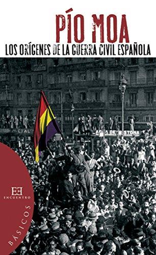 Los orígenes de la guerra civil española (Ensayo nº 154) por Pío Luis Moa Rodríguez