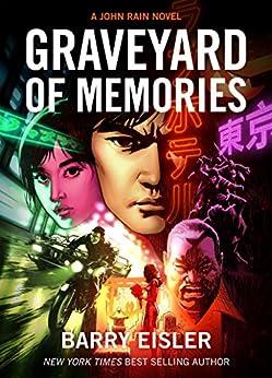 Graveyard of Memories [Kindle in Motion] (A John Rain Novel Book 8) by [Eisler, Barry]