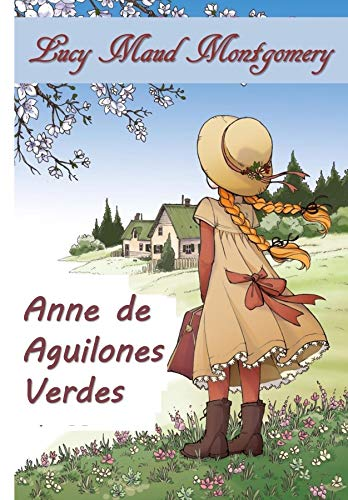 Anne de Aguilones Verdes: Anne of Green Gables, Spanish edition por Lucy Maud Montgomery