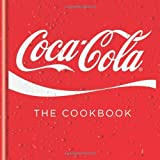 By Coca-Cola [ [ Coca-Cola: The Cookbook ] ] Oct-2013[ Hardcover ]