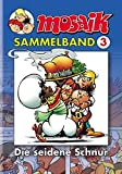 MOSAIK Sammelband 03 Softcover: Die seidene Schnur