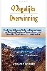 Dagelijks Overwinning: (Dutch Edition) Een Duizend Namen, Titels, en Eigenschappen van God; met Praktische Toepassingen voor Dagelijks Toewijding en ... 6 (Multilingual Names and Attributes of God) Paperback