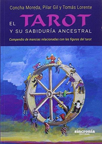 El Tarot Y Su Sabiduría Ancestral. Compendio De Mancias Relaciones Co