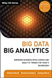 Big Data, Big Analytics: Emerging Business Intelligence and Analytic Trends for Today's Businesses (Wiley CIO)