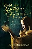 Celia and the Fairies by Karen McQuestion (2010) Paperback