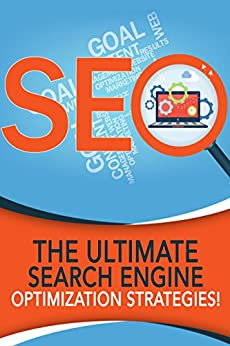 SEO: The Ultimate Search Engine Optimization Strategies! by [Johansen, Andrew]