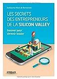 Les secrets des entrepreneurs de la Silicon Valley - Innover pour devenir leader.
