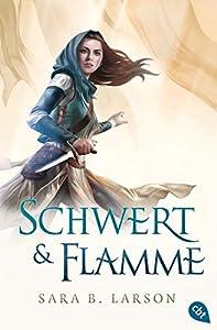 Larson, Sara B.: Schwert & Flamme